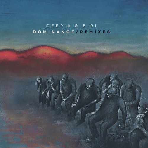 Deep'a & Biri – Dominance Remixes [Snippets]