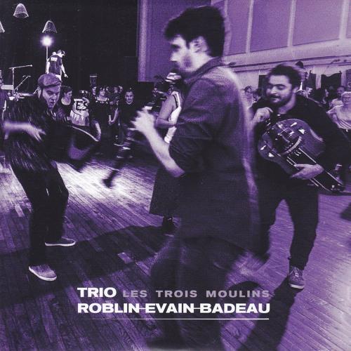 Trio Roblin | Evain | Badeau - Les trois moulins