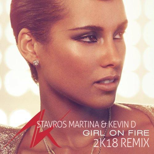 Alicia Keys - Girl On Fire (Stavros Martina & Kevin D 2K18 remix)