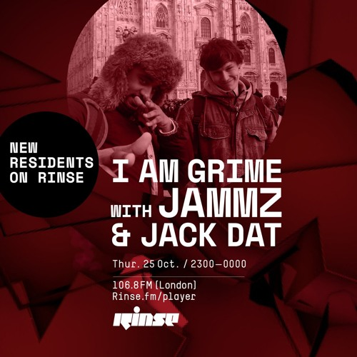 I Am Grime with Jammz & Jack Dat - 25th October 2018