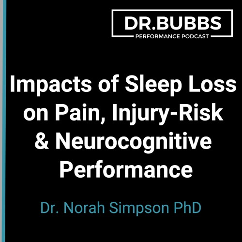 S2E41 // Impacts of Sleep Loss On Pain, Injury-Risk & Neurocognition w/ Norah Simpson PhD