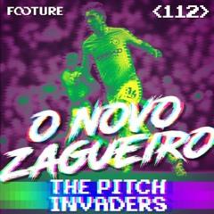#112 The Pitch Invaders | A Nova Geração de Zagueiros