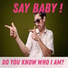 Streamer- Say baby! Do you know who I am? (free download)