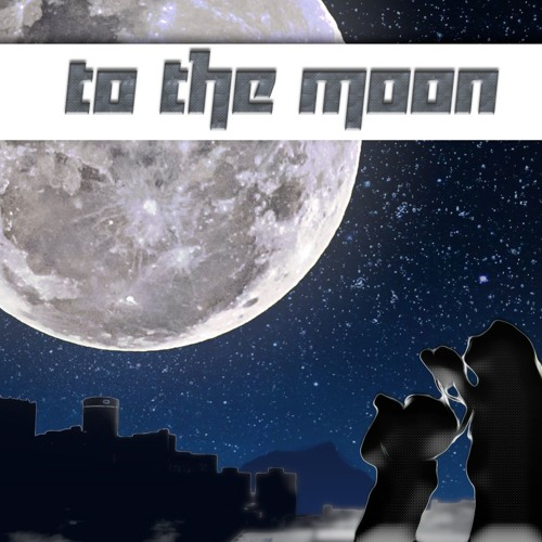 To The Moon