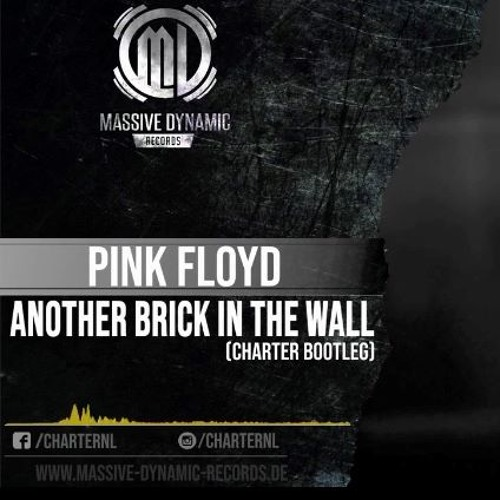 Pink Floyd - Another Brick In The Wall (Charter Bootleg) (MASTER)