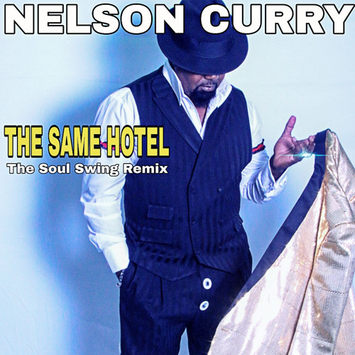 Nelson Curry ft. The Same Hotel t=The Soul Swing Remix