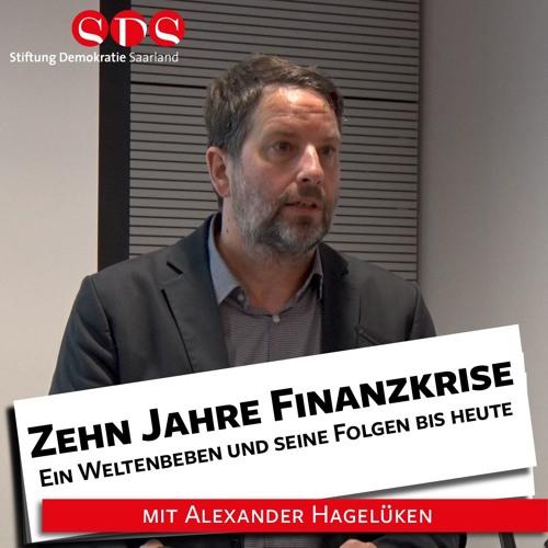 Hagelüken: Zehn Jahre Finanzkrise. Ein Weltenbeben und seine Folgen bis heute - 22.10.18