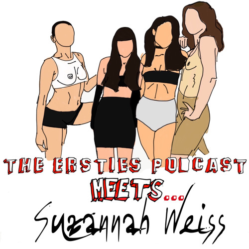 The Ersties Podcast Meets...Suzannah Weiss