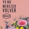 Morat - Yo No Merezco Volver Portada del disco