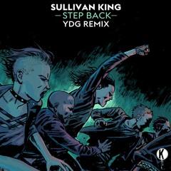 Sullivan King - Step Back (YDG Remix)