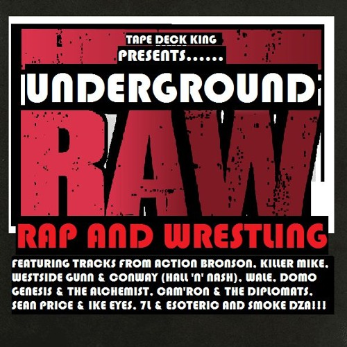 T.D.K Presents Underground R.A.W (Rap And Wrestling)