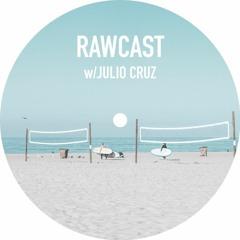 RAWCAST w/Júlio Cruz