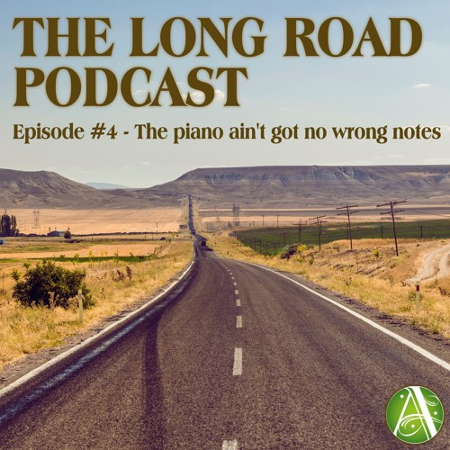 Episode #4 - The piano ain't got no wrong notes
