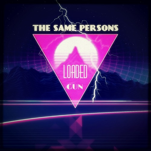 The Same Persons - Loaded Gun