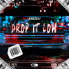 Banzoli - Drop It Low (EXTENDED)