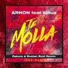 Arnon feat. Killua - Te Molla (Rakurs & Ruslan Rost Remix)
