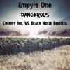 Empyre One - Dangerous (Cherry Inc.VS. Black Noize Bootleg Radio Edit)