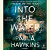 Into the Water by Paula Hawkins, read by Laura Aikman, Sophie Aldred, Rachel Bavidge, Various