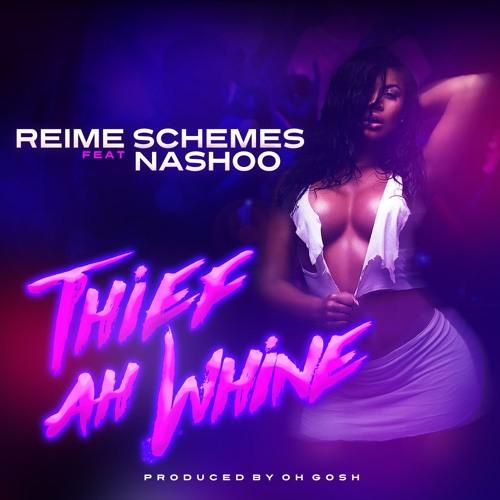 Thief Ah Whine (Feat Nashoo)