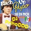 Pupo - Su Di Noi(DJ PrihoDDD Mash-Up)