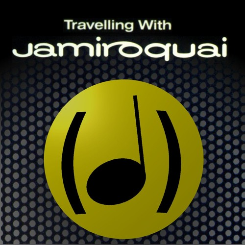 Travelling with Jamiroquai : (Dé)Tonalité #11