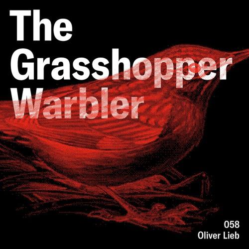 Heron presents: The Grasshopper Warbler 058 w/ Oliver Lieb