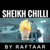 Sheikh Chilli by Raftaar