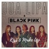Kiss And Make Up - Dua Lipa & BLACKPINK