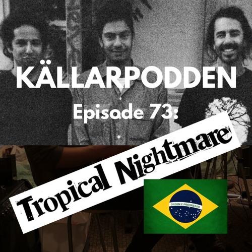 Avsnitt 73:  Tropical Nightmare