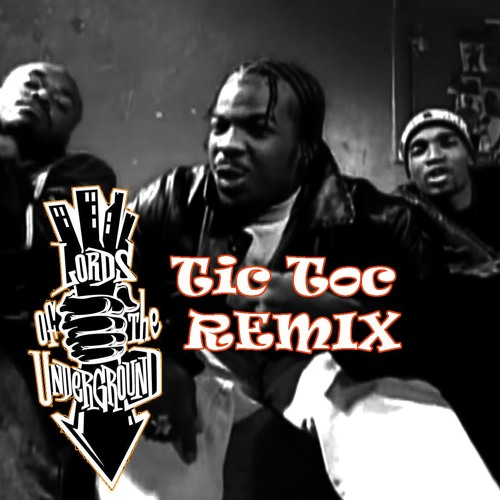 Lords of the Underground * Tic Toc Funk Remix