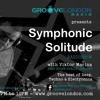 Groove London Radio: The Symphonic Solitude RADIOSHOW EP2 (Oct 18, 2018)