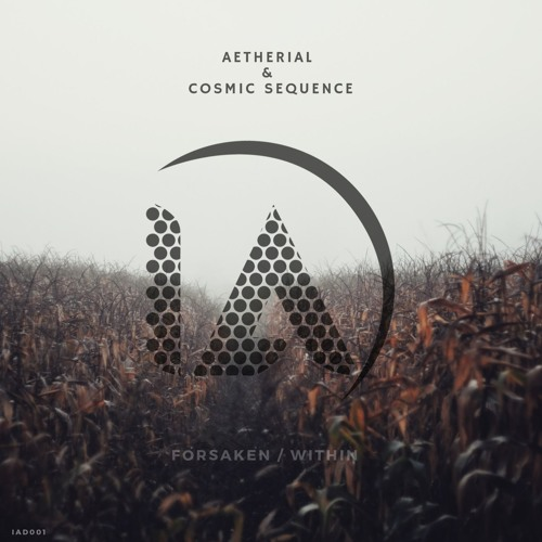 Aetherial, Cosmic Sequence - Forsaken / Within (EP) 2018