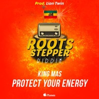 King Mas - Protect Your Energy [Roots Stepper Riddim]