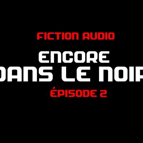 Encore dans le noir - Épisode 2 | Fiction audio d'Halloween