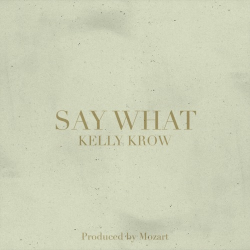 Say What (Prod. by Mozart)