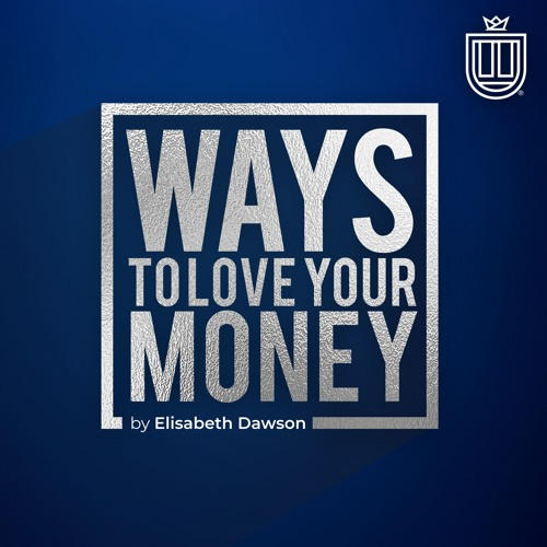 Ways To Love Your Money with Elisabeth Dawson - Season 1