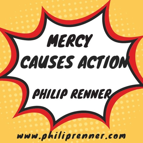 Philip Renner -  Mercy Causes Action