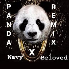 """""""Panda Remix"""" Wavy X Beloved"""