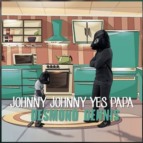Johnny Johnny Yes Papa (R&B Remix)- Desmond Dennis