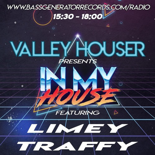 In My House 64 With Valley Houser Feat. Limey & Traffy