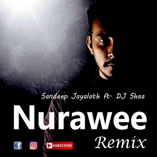 Nurawee Remix - Sandeep Jayalath ft  DJ Shaa by Dj Shaa EMB