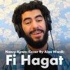 Fi Hagat (Nancy Ajram Cover)