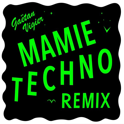 Gaëtan Vigier - Mamie Techno (Remix)- FREE DOWNLOAD