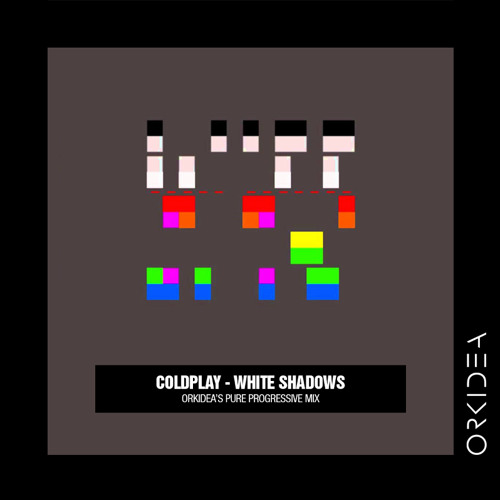 Coldplay - White Shadows (Orkidea Pure Progressive Mix) [FREE DOWNLOAD]