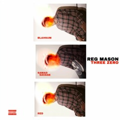 THREE ZERO (REMIX) [feat. Red, Samad Savage, Blahsum, & Nine08]
