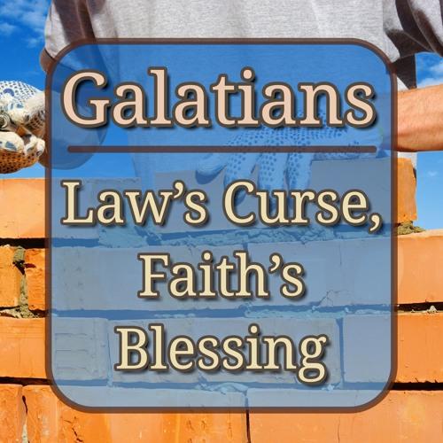 Law's Curse, Faith's Blessing (preacher: Keith Cooper)