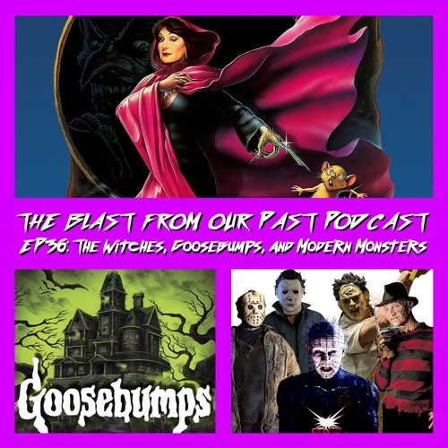 Episode 36: The Witches/Goosebumps/Modern Movie Monsters