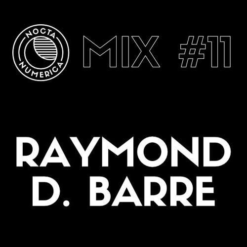 Nocta Numerica Mix #11 / Raymond D. Barre (Nocta Numerica / Vagina Dentata)