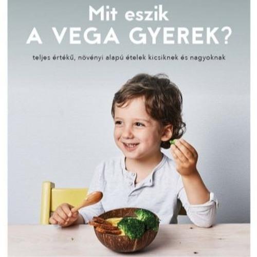 Mit eszik a vega gyerek? - Nagy Zita