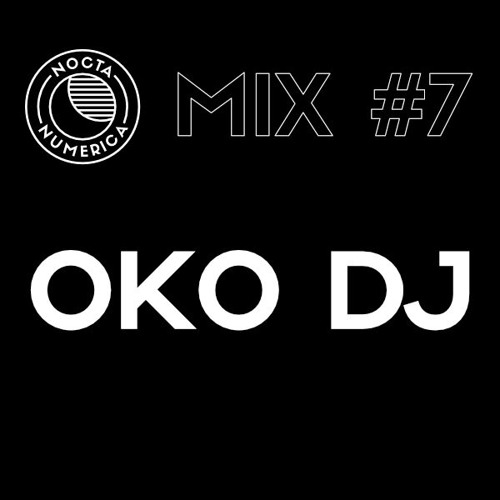 Nocta Numerica Mix #7 / OKO DJ (Brothers From Different Mothers)